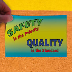 Decal Sticker Safety Is The Priority Quality Is The Standard Outdoor Store Sign