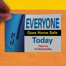 Decal Sticker Everyone Goes Home Safe Today Thank You For Working Safely Blue
