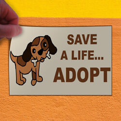 Decal Sticker Save A Life... Adopt Pet Business Dog Outdoor Store Sign Brown