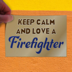 Decal Sticker Keep Calm And Love A Firefighter Business Firefighters Store Sign