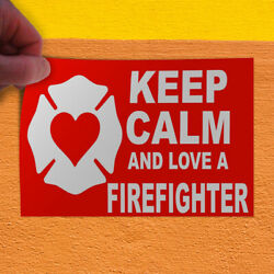 Decal Sticker Keep Calm And Love Firefighter Red Lifestyle Outdoor Store Sign
