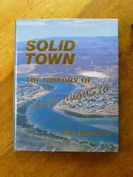Solid Town The History Of Port Augusta - R.j. Anderson Hardback 1988