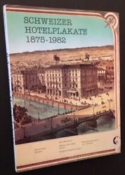 Compiled And / Schweizer Hotelplakate Swiss Hotel Posters 1875-1982 1st Edition