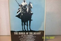 The Horse Of The Desert An Authoritative Book On The Arabian Horse W. R. Brown