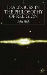 Dialogues In The Philosophy Of Religion By John Hick