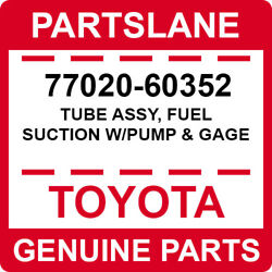 77020-60352 Toyota Oem Genuine Tube Assy Fuel Suction W/pump And Gage