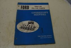 Ford Series 320 Pull Type Planter Operator's Manual
