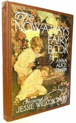 J W Smith Anna Alice Chapin / The Now-a-days Fairy Book First Edition 1911