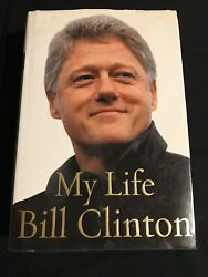 """Bill Clinton Signed Book """"my Life"""" 2004 First Edition U.s. Presidential History"""