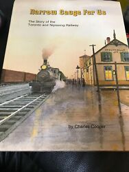 Narrow Gauge For Us The Story Of The Toronto And Nipissing Railway Hardcover –