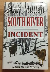 Ann Mullen Signed South River Incident 2004 1st Ed Jesse Watson Mystery