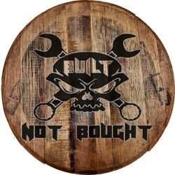 Whiskey Barrel Head Built Not Bought Skull Wrenches Blood Sweat Work Bar Sign