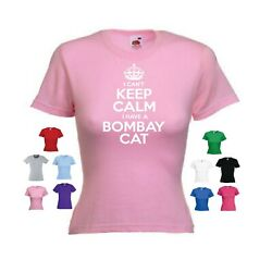 And039i Cant Keep Calm I Have A Bombay Catand039 Funny Ladies Cat Pet T-shirt