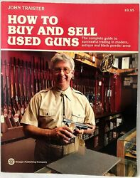 How To Buy And Sell Used Guns By John Traister Modern, Antique And Black Powder