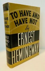 To Have And Have Not/hemingway First Edition/first Printing Nf/nf/ Scarce