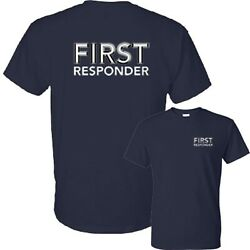 First Responder Fire EMT EMS Emergency Medical Services Tee T-Shirt New
