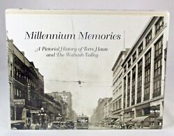 Millennium Memories Pictorial History Of Terre Haute And The Wabash Valley Book