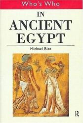 Who's Who In Ancient Egypt By Rice, Michael