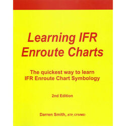 Learning Ifr Enroute Charts - 2nd Edition - Darren Smith - Aviation Navigation
