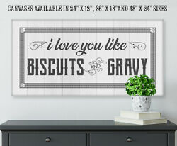 I Love You Like Biscuits And Gravy - Large Canvas Not Printed On Wood - Canvas