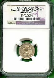 China 1890-1908  10 Cents Kwangtung Ngc Au Details Y 200 Lm 136