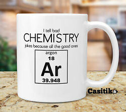 Funny Chemistry Coffee Mug I Tell Bad Chemistry Jokes Because All The Good Ones