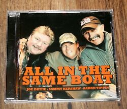 Joe Diffie Sammy Kershaw Aaron Tippin All In The Same Boat 2013 Country Cd Mint