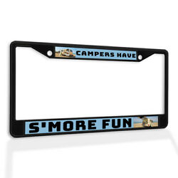 Metal License Plate Frame Vinyl Insert Campers Have S'more Fun A