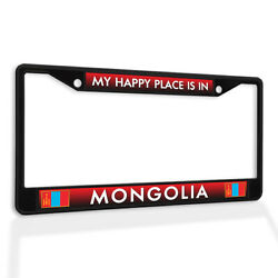 Metal License Plate Frame Vinyl Insert My Happy Place Is In Mongolia