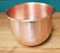 Vintage Kitchenaid Hobart Copper Bowl Insert For 5 Qt Mixers, N50, K5-a And K5ss