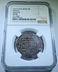 Ngc Xf-45 Philip Iii 4r 1600's Spanish 4 Reales Antique Silver Pirate Cob Coin