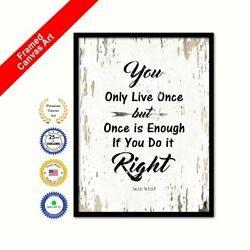 You Only Live Once But Once Is Enough If You Do It Right Shabby Chic White Art