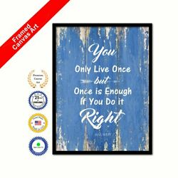 You Only Live Once But Once Is Enough If You Do It Right Blue Quote Canvas Art