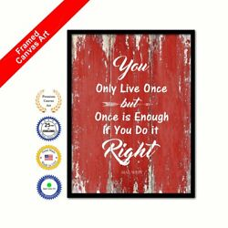 You Only Live Once But Once Is Enough If You Do It Right Red Quote Canvas Art