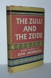 Dan Jacobson / The Zulu And The Zeide 1st Edition 1959