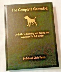 THE COMPLETE GAMEDOG:AGuide to Breeding & Raising the American Pit Bull Terrier
