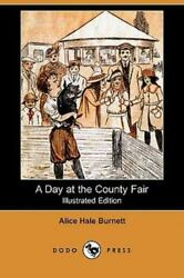 A Day At The County Fair Illustrated Edition Dodo Press By Alice Hale Bu...