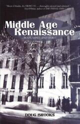 Middle Age Renaissance Body Mind And Spirit By Doug Brooks