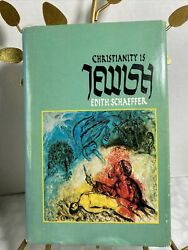 Christianity is Jewish by Edith Schaeffer 1975 First Edition Printing Hardback