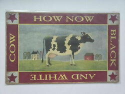 How Now Black And White Cow Ohio Wholesale Inc. 16x10 Rustic Retro Metal Signs