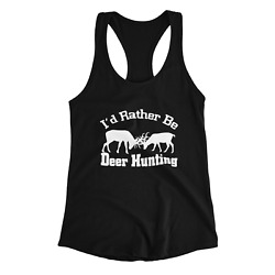 Iand039d Rather Be Deer Hunting Womenand039s Tank Top Sleeveless Blouse Clothes Ladies Top