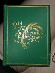 Old-time Pictures And Sheaves Of Rhyme By Benjamin F. Taylor 1881 Sixth Edition