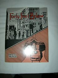 Forty Feet Below - The Story Of Chicagoand039s Freight Tunnels - Used