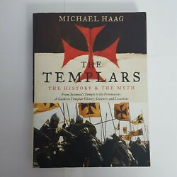 The Templars The History And The Myth - From Solomon's Temple To The Freemason