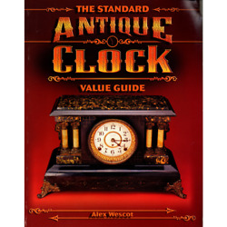 The Standard Antique Clock Value Guide By Alex Wescot Used