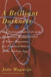 A Brilliant Darkness The Extraordinary Life And Mysterious Disappearance Of ...