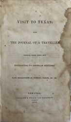 Visit To Texas Being The Journal Of Traveller Through Those Parts Most 1st Ed