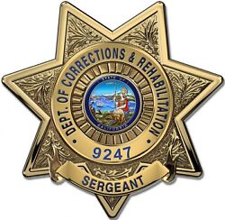 Calif. Dept. Of Corrections And Rehab Sergeant Bad.... Metal Sign W/ Your Info