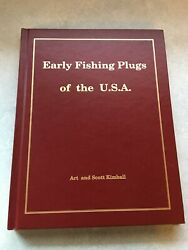 Early Fishing Plugs Of The Usa A Collectorand039s History By Art And Scott Kimball