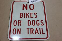 Authentic No Bikes Or Dogs On Trail Road Sign Real Street Vintage Retired